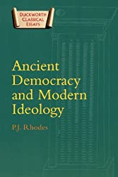 Ancient Democracy and Modern Ideology (Duckworth Classical Essays)