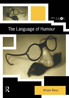 The Language of Humour (Intertext) by [Ross, Alison]
