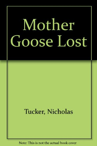 Mother Goose lost : nursery rhymes