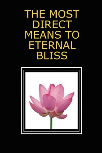 The Most Direct Means to Eternal Bliss: 1