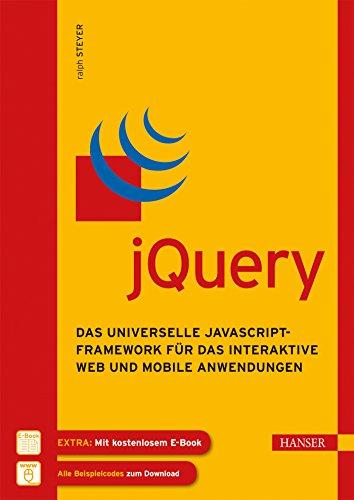 jQuery: Das universelle JavaScript-Framework für das interaktive Web und mobile Anwendungen