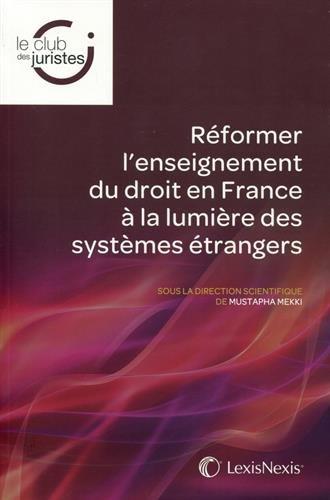 Réformer l'enseignement du droit en France à la lumière des systèmes étrangers par Mustapha Mekki