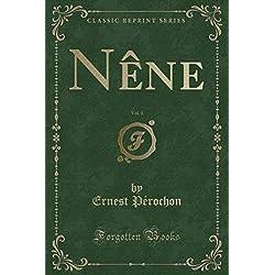 Nêne, Vol. 1 (Classic Reprint) Premio Goncourt 1920