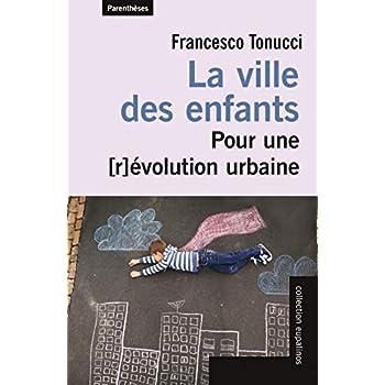 La ville des enfants : Pour une [r]évolution urbaine