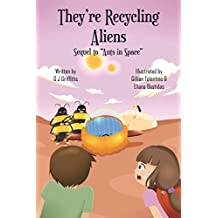 They're Recycling Aliens: Return to Antanesta (Kweezy Caploza Tales Book 2)