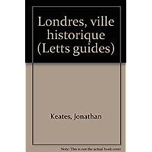 Londres, ville historique (Letts guides)