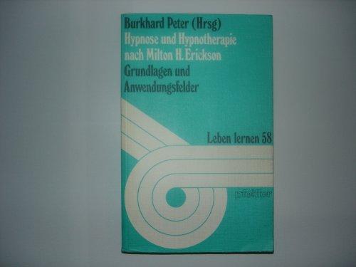 Hypnose und Hypnotherapie nach Milton H. Erickson. Grundlagen und Anwendungsfelder