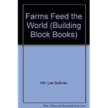 Farms Feed the World (Building Block Books)