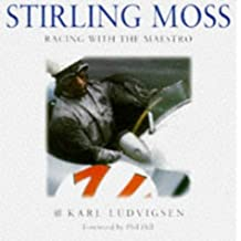 Stirling Moss: A Pictorial Tribute by Karl E. Ludvigsen (1997-11-02)