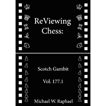 ReViewing Chess: Scotch Gambit, Vol. 177.1 (ReViewing Chess: Openings) (English Edition)