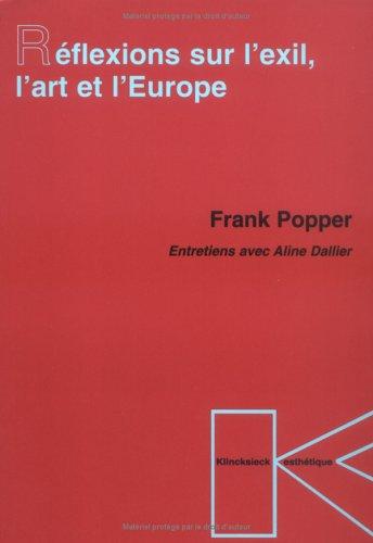 Réflexions sur l'exil, l'art et l'Europe: Entretiens avec Aline Dallier par Frank Popper