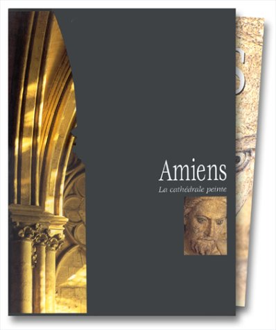 Amiens : La Cathédrale peinte