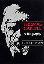 Thomas Carlyle: A Biography