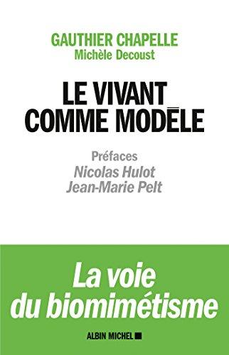 Le Vivant comme modèle : La voie du biomimétisme (SPIRITUALITE) par Gauthier Chapelle
