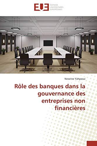 Rôle des banques dans la gouvernance des entreprises non financières