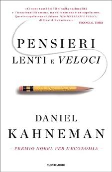 Pensieri lenti e veloci (Saggi) di [Kahneman, Daniel]