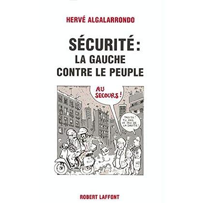 Sécurité : La Gauche contre le peuple