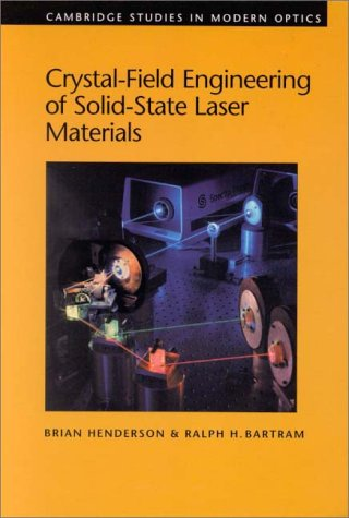 Crystal-Field Engineering of Solid-State Laser Materials (Cambridge Studies in Modern Optics, Band 25)