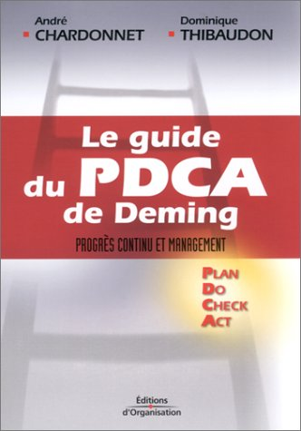 Le Guide du PCDA de Deming : Progrès continu et management