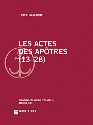 Les Actes des Apôtres (13-28): Commentaire du Nouveau Testament, 5b par Daniel Marguerat