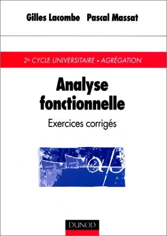 Analyse fonctionnelle : Exercices corrigés par Gilles Lacombe, Pascal Massat