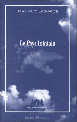 Le Pays lointain par Jean-Luc Lagarce