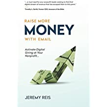 Raise More Money with Email: Activate Digital Giving at Your Nonprofit (English Edition)