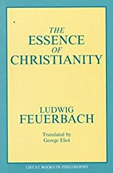 The Essence of Christianity (Great Books in Philosophy) by Feuerbach, Ludwig (October 1, 1989) Paperback