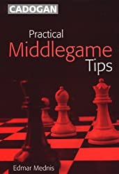 Practical Middlegame Tips