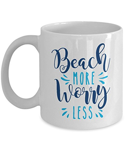 Beach More Worry Less Summer Seaside Vacation Quote Coffee & Tea Gift Mug for Beach Lover Men & Beach Bum Women