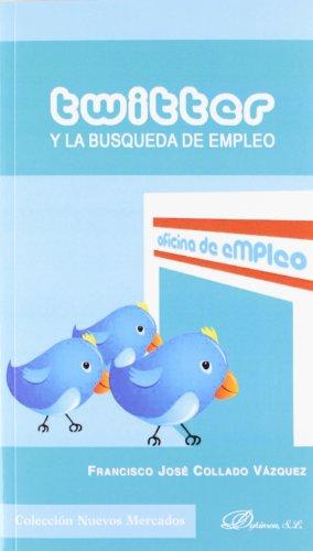 Twitter y la búsqueda de empleo (Colección Nuevos Mercados) por Francisco José Collado Vázquez