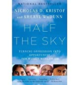 [ HALF THE SKY: TURNING OPPRESSION INTO OPPORTUNITY FOR WOMEN WORLDWIDE ] Half the Sky: Turning Oppression Into Opportunity for Women Worldwide By Kristof, Nicholas D. ( Author ) Jun-2010 [ Paperback ]