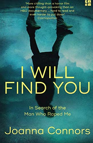 I Will Find You: In Search of the Man Who Raped Me (Harp01) por Joanna Connors