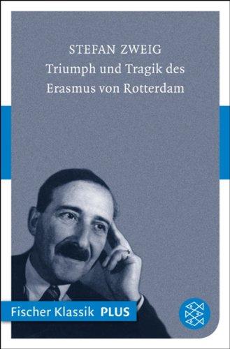 Triumph und Tragik des Erasmus von Rotterdam (Fischer Klassik Plus 19)