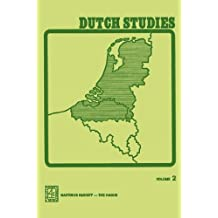 Dutch studies vol. 2: An Annual Review of the Language, Literature and Life of the Low Countries Volume 2