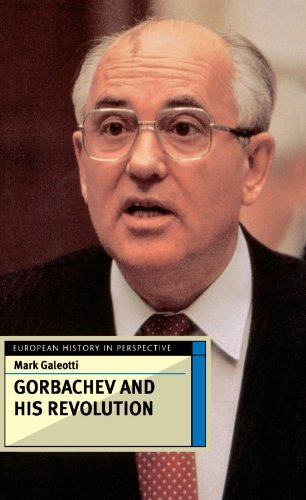 Gorbachev and His Revolution (European History in Perspective) by Mark Galeotti (1997-03-15)