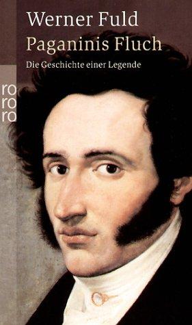 Paganinis Fluch: Die Geschichte einer Legende