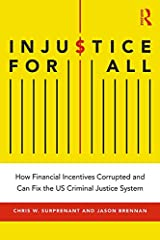 Injustice for All: How Financial Incentives Corrupted and Can Fix the US Criminal Justice System (English Edition) Versión Kindle