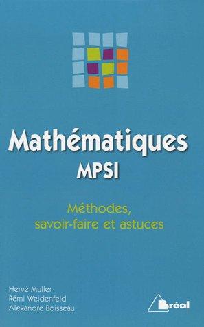 Mathématiques MPSI : Méthodes, savoir-faire et astuces par Hervé Muller