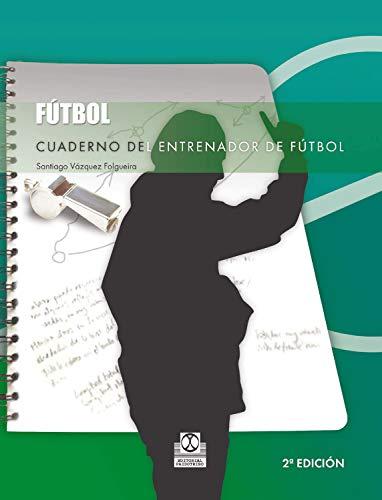 Cuaderno del entrenador de fútbol por Santiago Vázquez Folgueira