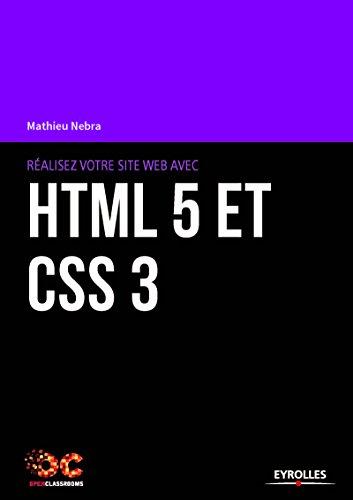 Réalisez votre site web avec HTML5 et CSS3 par From Eyrolles