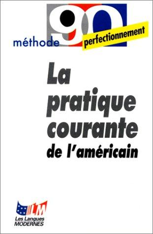 la-pratique-courante-de-lamericain