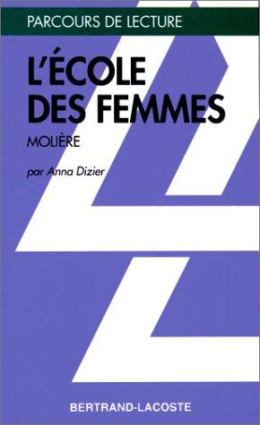 L ECOLE DES FEMMES-PARCOURS DE LECTURE