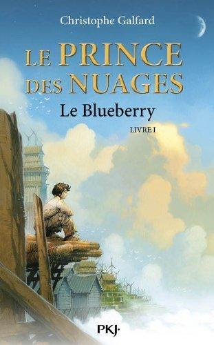 1. Le Prince des Nuages : Le Blueberry de Galfard Christophe (4 juin 2009) Broché