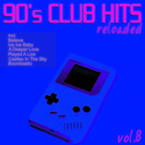 90's Club Hits Reloaded, Vol. 8 ...