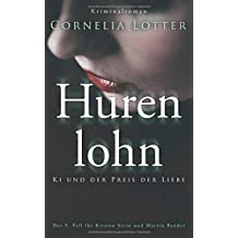 Hurenlohn - Ki und der Preis der Liebe (Kirsten Stein, Band 5)