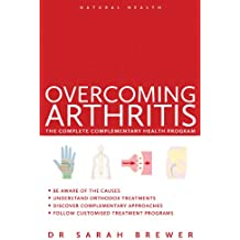 Overcoming Arthritis: A Doctor's Guide to Self-Care (Natural Health)