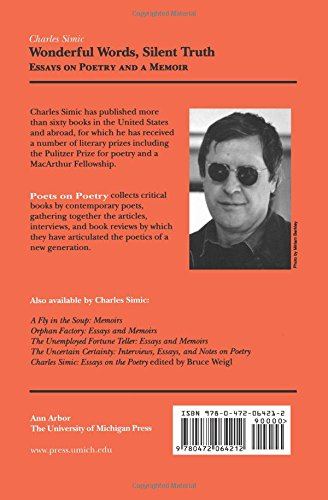 Wonderful Words, Silent Truth: Essays on Poetry and a Memoir (Poets on Poetry)