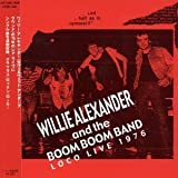 Loco Live 1976 by Willie Alexander & the Boom Boom Band