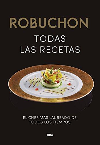 Robuchon. Todas las recetas (GASTRONOMÍA Y COCINA) por JOEL ROBUCHON